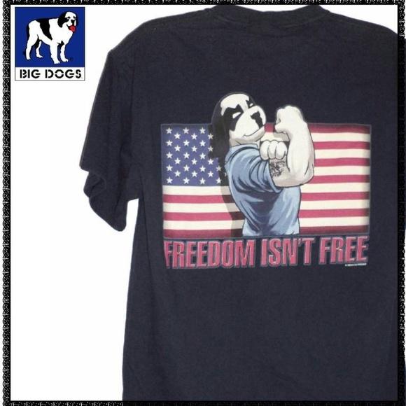 online retailer 95727 9ae50 BIG DOGS T Shirt S M FREEDOM ISN'T FREE Patriotic